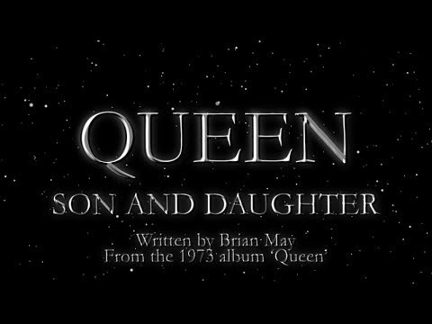 Queen - Queen - Son and Daughter (Official Lyric Video)