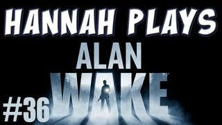 Hannah Plays! - Alan Wake, Part 36 - The Writer