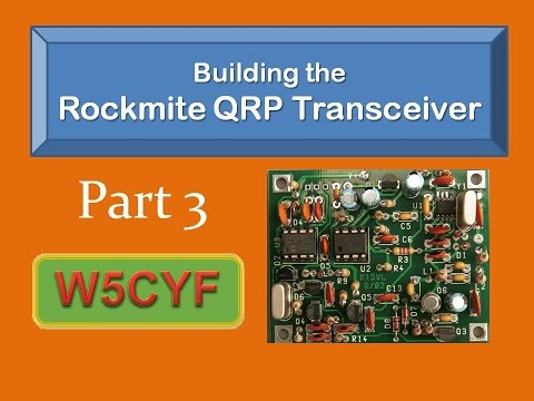 Building a Rock-Mite CW Transceiver-Part 3