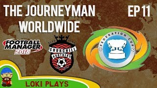FM18 - Journeyman Worldwide - EP11 - The Cup - Churchill Bros India - Football Manager 2018