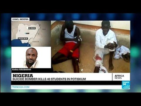 Nigeria: suicide bomber kills 48 students in Potiskum