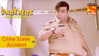 Your Favorite Character | Manav's Crime Scene Accident | Partners Double Ho Gayi Trouble