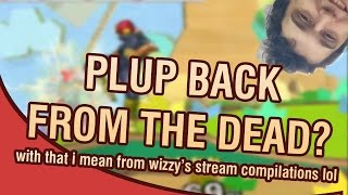 PLUP BACK FROM DEATH?   ft Plup- Stream highlight #24