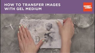 How to Transfer Images with Gel Medium