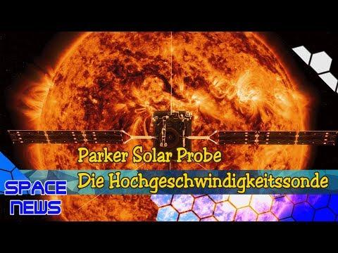 Die schnellste Sonde aller Zeiten: Parker Solar Probe [Space News]