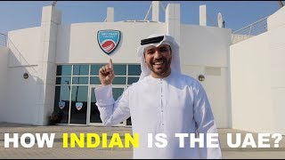 HOW INDIAN IS THE UAE?
