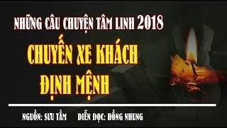 Chuyến xe khách định mệnh và những câu chuyện tâm linh có thật 2018 MC Hồng Nhung diễn đọc