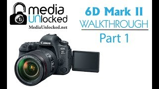 01. Learning your Canon 6D Mark II Part 1 Camera Body and Buttons and Dial