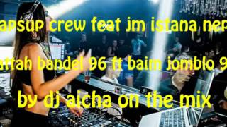 download lagu Sapsup Crew Ft Jm Istana Nepa By Dj Aicha gratis