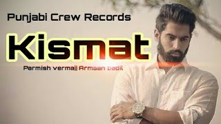 download lagu Kismat  Full Song -parmish Verma  Armaan Bedil gratis
