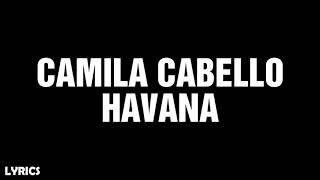Camila Cabello - Havana ft. Young Thug (Lyrics)