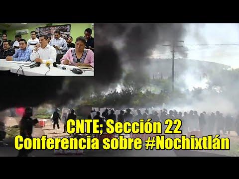CNTE; Sección 22 conferencia sobre los hechos en #Nochixtlán Oaxaca