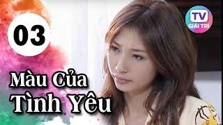 Màu Của Tình Yêu - Tập 3   Phim Hay Việt Nam 2019