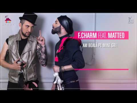 F.Charm feat. Matteo - Ori la bal ori la spital