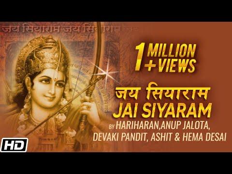 Jai Siyaram - Divine Chants of Ram - Hariharan - Anup Jalota - Devaki Pandit - Ashit & Hema Desai