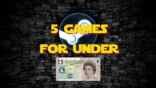 5 Games for £5 Or Under in the Steam Sale