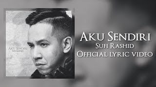 Gambar Sufi Rashid - Aku Sendiri [Official Lyric Video]