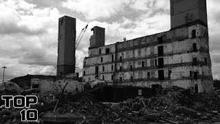 Top 10 Scary Abandoned Factories