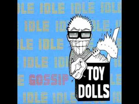 Toy Dolls - Do You Wanna Be Like Dougy Bell