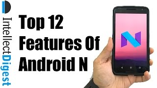download lagu Top 12 Android N Nougat Features  Intellect Digest gratis