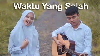 Download lagu FIERSA BESARI ft TANTRI - WAKTU YANG SALAH (COVER KARIN & OGAN)