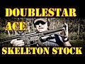 Ace Double Star Skeletonized Stock Install and Field Review