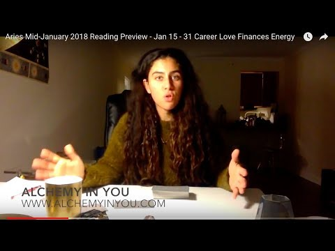 Aries Mid-January 2018 Reading Preview - Jan 15 - 31 Career Love Finances Energy