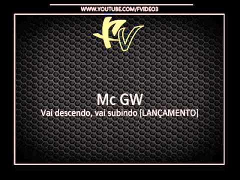 Mc GW - Vai descendo, vai subindo [DJ LUKAS LK & RL MAGRINHO]