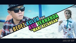 Hip Hop Jawa - Wani Kelangan - Bedez Kulon Feat Ayu Vernanda (Official Music Video) VMP ID