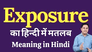 Exposure Meaning in Hindi | Correct pronunciation of Exposure | Meaning of Exposure
