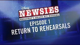 Making of the NEWSIES Movie Event: Return to Rehearsals