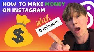 HOW TO MAKE MONEY & MONETIZE INSTAGRAM WITH ZERO FOLLOWERS (FREE METHOD)