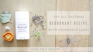 DIY All Natural Deodorant using Essential Oils | With FREE Printable Label