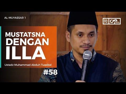 Al-Muyassar (58) : Mustatsna Dengan ILLA - Ustadz M Abduh Tuasikal