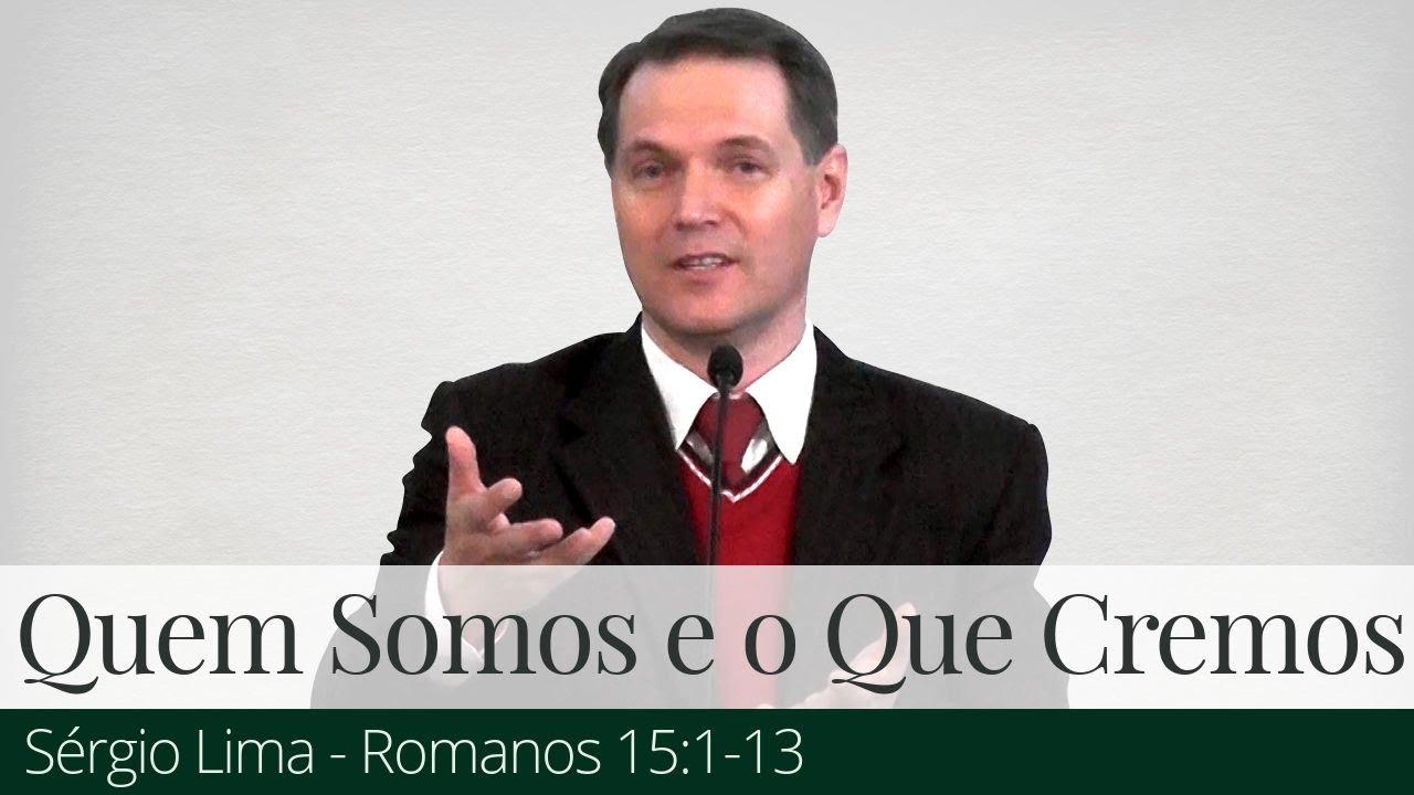 Quem Somos e O Que Cremos - Sérgio Lima
