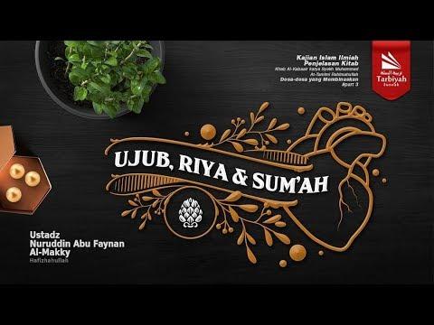 Ujub, Riya, dan Sum'ah (Dosa-Dosa yang Membinasakan) #3