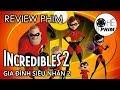 Review phim INCREDIBLES 2 (Gia đình siêu nhân 2)