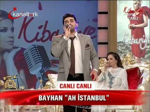 BAYHAN - Ah İstanbul ( Kanal Türk- Kibariye}  26/12/2011 mp3 indir