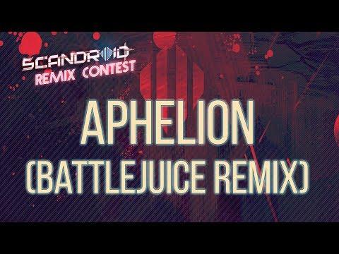 Scandroid  Aphelion Battlejuice Remix