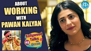 Shruti Haasan About Working With Pawan Kalyan | Kollywood Talks With iDream