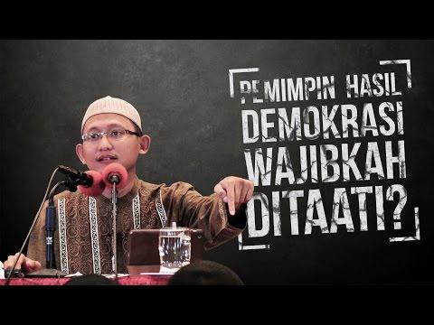 Video Singkat: Pemimpin Hasil Demokrasi, Wajibkah Ditaati? - Ustadz Abu Yahya Badru Salam, Lc