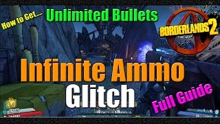 Borderlands 2 | How to Get Infinite Ammo | Unlimited Bullets Glitch | Full Guide | Tutorial