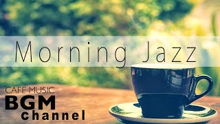 Download Lagu Morning Jazz - Relaxing Jazz & Bossa Nova Music - Instrumental Cafe Music For Relax, Study Gratis STAFABAND