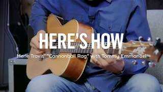 "Here's How: Merle Travis' ""Cannonball Rag"" with Tommy Emmanuel"