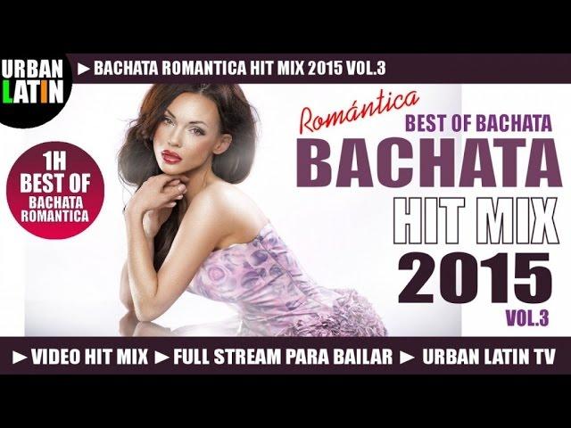 BACHATA 2015 HIT MIX VOL.3 ► BACHATA ROMANTICA HITS ► GRUPO EXTRA, PRINCE ROYCE, ROMEO SANTO