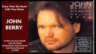 Watch John Berry Every Time My Heart Calls Your Name video