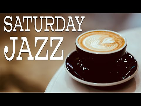 Saturday Coffee JAZZ Music - Positive JAZZ Playlist For Morning,Work,Study