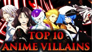 CRASHX500's Top 10 Anime Villains