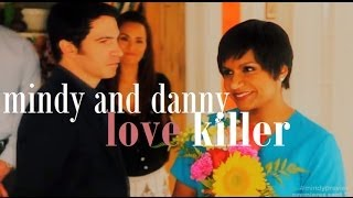 mindy and danny | love killer