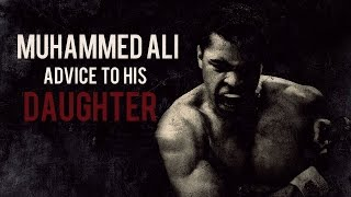 MUHAMMAD ALI'S ADVICE TO HIS DAUGHTER   Beautiful Reminder For Our Sisters